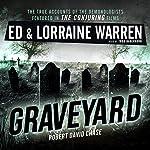 Graveyard: Ed & Lorraine Warren, Book 1 | Ed Warren,Lorraine Warren,Robert David Chase