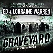 Graveyard: Ed & Lorraine Warren, Book 1   Lorraine Warren, Ed Warren, Robert David Chase