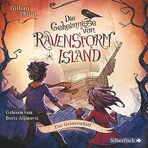 Das Geisterschiff (Die Geheimnisse von Ravenstorm Island 2) Hörbuch