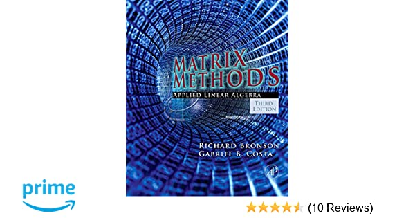 Matrix methods third edition applied linear algebra richard matrix methods third edition applied linear algebra richard bronson gabriel b costa 9780123744272 amazon books fandeluxe Image collections