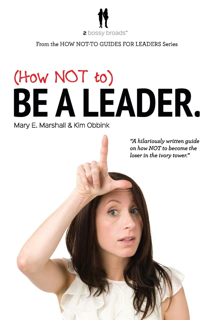 Download (How NOT to) Be a Leader (Volume 1) pdf epub