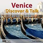 Venice (Discover & Talk) | Tony Hawkins