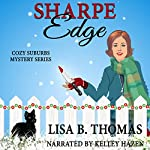Sharpe Edge: Cozy Suburbs Mystery Series, Book 2 | Lisa B. Thomas