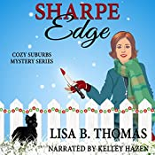 Sharpe Edge: Cozy Suburbs Mystery Series, Book 2 | Lisa B. Thomas