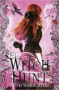 Witch Hunt (Witch Finder) by Ruth Warburton (2014-06-05)