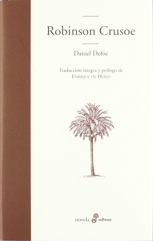 Robinson Crusoe (EDHASA LITERARIA) Tapa dura – 1 dic 2011 Daniel Defoe Enrique De Hériz Ramón S.A. 8435010686