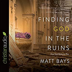 Finding God in the Ruins Audiobook