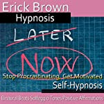 Stop Procrastinating, Get Motivated: Get It Done, Guided Meditation, Self-Hypnosis, Binaural Beats |  Erick Brown Hypnosis