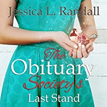 The Obituary Society's Last Stand: An Obituary Society Novel, Book 3 Audiobook by Jessica L. Randall Narrated by Sheila Stasack
