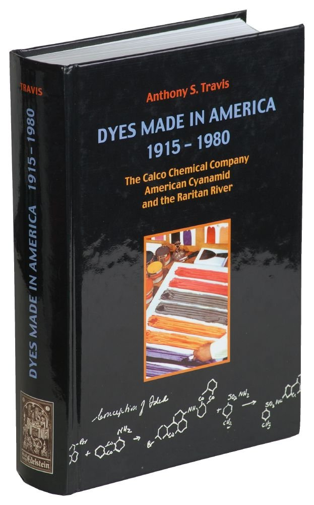 Dyes Made in America 1915- 1980 : The Calco Chemical Company, American Cyanamid, and the Raritan River PDF