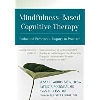 Mindfulness-Based Cognitive Therapy: Embodied Presence and Inquiry in Practice