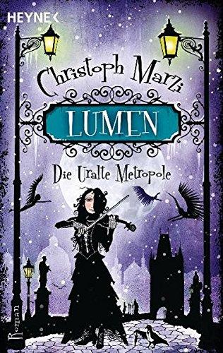 Lumen: Die Uralte Metropole - Dritter Roman Taschenbuch – 12. März 2012 Christoph Marzi Heyne Verlag 345352912X London