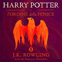 Harry Potter e l'Ordine della Fenice (Harry Potter 5) Audiobook by J.K. Rowling Narrated by Francesco Pannofino
