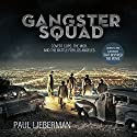 Gangster Squad: Covert Cops, the Mob, and the Battle for Los Angeles Audiobook by Paul Lieberman Narrated by Robert Petkoff