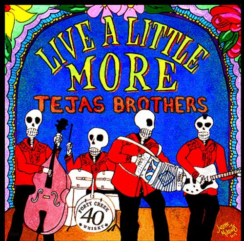 Live a Little More by Tejas Brothers
