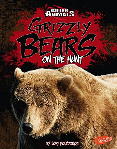 Grizzly Bears: On the Hunt (Killer Animals) PDF