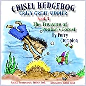 Chisel Hedgehog, Book 3: The Treasure of Pootan's Forest | Perry Crompton