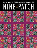 Nine Patch - New Quilts from an Old Favorite
