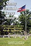 A Story Behind Every Stone, the Confederate Section of Oakwood Cemetery, Raleigh, North Carolina, III Frank B. Powell, 098455291X