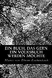 Ein Buch, das Gern ein Volksbuch Werden Möchte, Marie Von Ebner-Eschenbach, 1480273651
