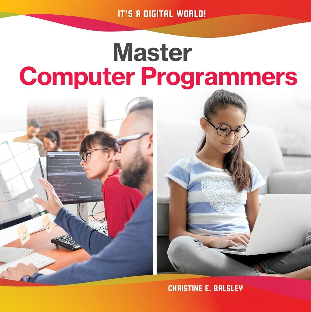 Master Computer Programmers (It's a Digital World!)