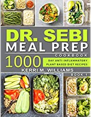 DR. SEBI: Alkaline Diet Meal Prep Cookbook: 1000 Day Quick & Easy Meals to Prep, Grab and Go for the Busy | Anti-inflammatory Plant-Based Diet Recipes With Meal Plan