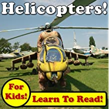 Helicopters! Learn About Helicopters While Learning To Read - Helicopter Photos And Facts Make It Easy! (Over 45+ Photos of Helicopters)