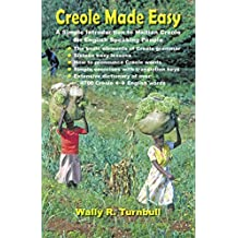 Creole Made Easy: A simple introduction to Haitian Creole for English speaking people