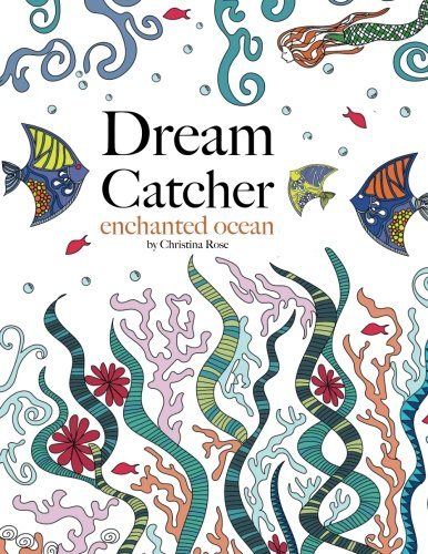 Download Dream Catcher Enchanted Ocean A Magical Colouring Journey Of Discovery Under The Sea Book Pdf