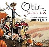 Otis and the Scarecrow, Loren Long, 0399163964