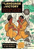 The Language of Victory: American Indian Code Talkers of WWI and WWII