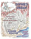 img - for Sophie's Dream (Dancing Moon Stable) book / textbook / text book