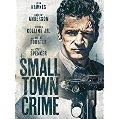 Small Town Crime arrives on Blu-ray (plus Digital), DVD, and Digital March 20 from Lionsgate