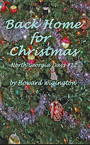 Back Home for Christmas (North Georgia Days Book 12) by [Wigington, Howard]