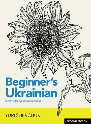 Beginner's Ukrainian with Interactive Online Workbook, Second Edition (Dictionary Ukrainian)