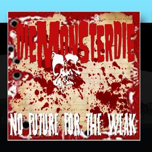 03 - No Future For The Weak By Diemonsterdie - Zortam Music
