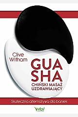 Gua Sha. Chinski masaz uzdrawiajacy Paperback