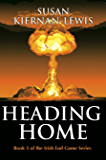 Heading Home: Book 3 of the Irish End Games (The Irish End Game Series)