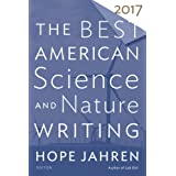 The Best American Science and Nature Writing 2017 (The Best American Series ®)
