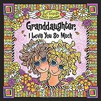 2017 Calendar: Granddaughter, I Love You So Much