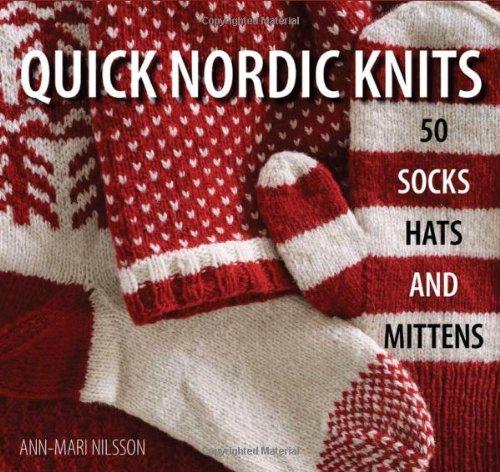 Quick Nordic Knits: 50 Socks, Hats and Mittens PDF ePub fb2 ebook