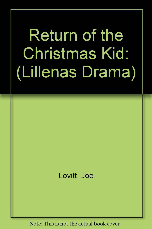 Return of the Christmas Kid: (Lillenas Drama)
