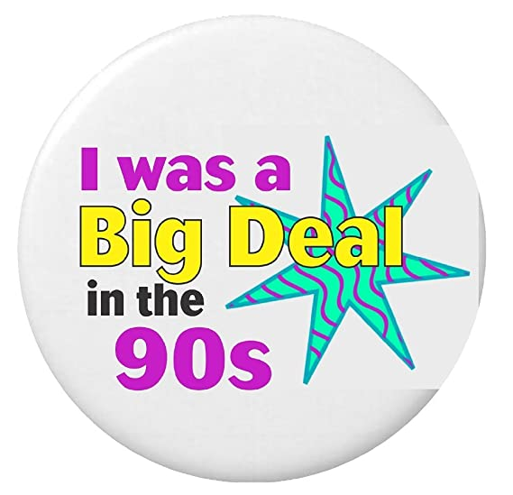 03878527 Amazon.com: I was a Big Deal in the 90s (Nineties) 2.25