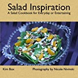 Salad Inspiration: A Salad Cookbook for Everyday or Entertaining