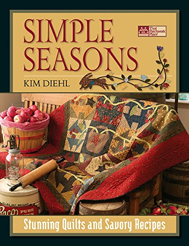 Simple Seasons: Stunning Quilts and Savory Recipes -