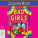 Bad Girls Audiobook by Jacqueline Wilson Narrated by Josie Lawrence