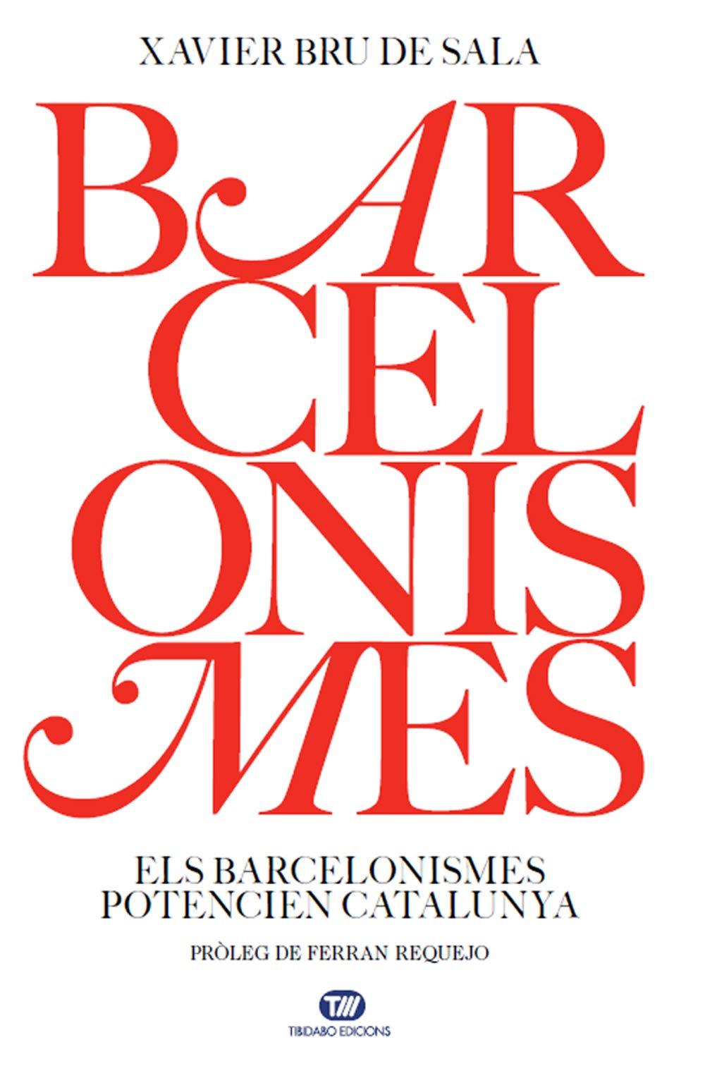 Barcelonismes: Els Barcelonismes potencien Catalunya (Actualitat ) (Catalan Edition)