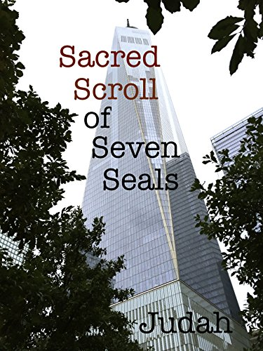 Sacred Scroll of Seven Seals: The Lost Knowledge of Good and Evil (Sacred Scroll)