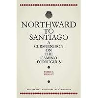 Northward To Santiago: A Curmudgeon On The Camino Portugués