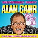 Alan Carr: Tooth Fairy Live Performance by Alan Carr Narrated by Alan Carr